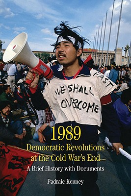 1989 Democratic Revololutions at the Cold War's End By Kenney, Padraic